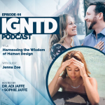 IGNTD Sophie and Adi Jaffe – Harnessing the wisdom of Human Design with Jenna Zoe