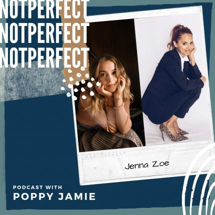 Not Perfect Podcast – Learning to understand yourself and others with Jenna Zoe