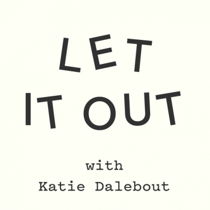 Let it Out with Katie Dalebout
