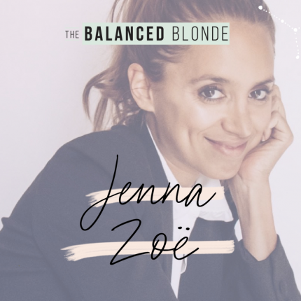 The Balanced Blonde in conversation with Jenna Zoe
