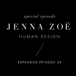 To Be Magnetic – Jenna Zoe/Human Design Ep 23